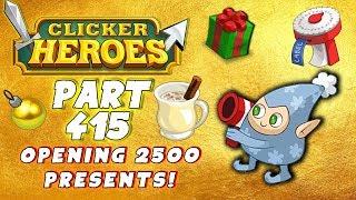 Clicker Heroes Walkthrough - #415 - OPENING 2500 PRESENTS! - (PC Gameplay Let