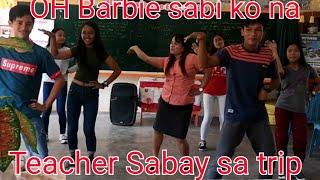 OH BARBIE SABI KO NA dance challenge   #TEACHER SABAY #FUN TALA dance