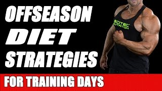 Offseason Diet Strategies for Training Days, Caloric Density, IIFYM, Gluten