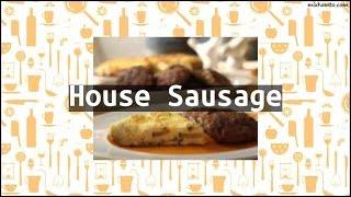Recipe House Sausage