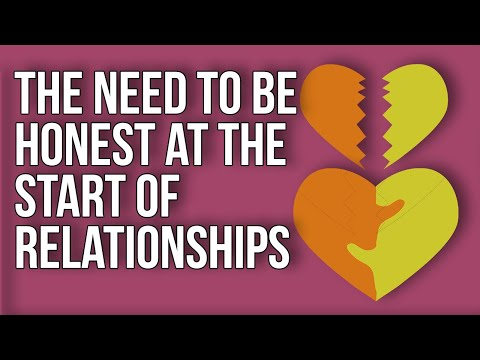 The Need to Be Honest at the Start of Relationships