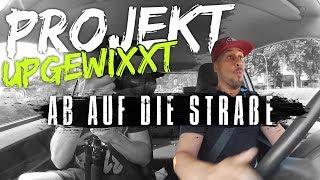 JP Performance - Projekt Upgewixxt! | Ab auf die Straße...
