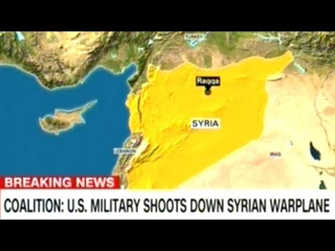 BREAKING! U.S. SHOOTS DOWN SYRIAN MILITARY PLANE!