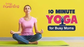 10 Min Yoga For Busy Moms