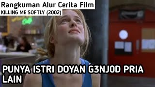 BARU KENAL LANGSUNG G3NJ0D - Rangkuman Alur Cerita Film Killing Me Softly (2002)