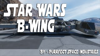 Space Engineers Workshop | STAR WARS B-Wing Showcase!