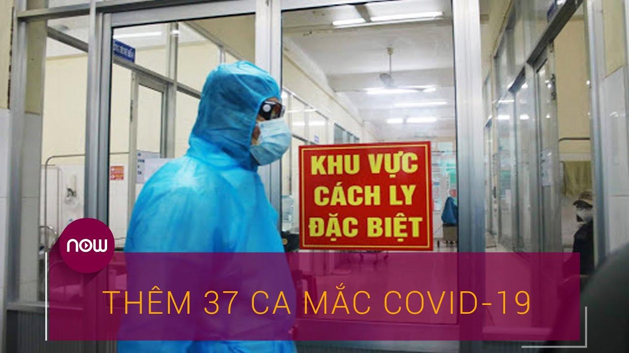 Bản tin đặc biệt về dịch Covid-19: Thêm 37 ca mắc Covid-19 | VTC Now