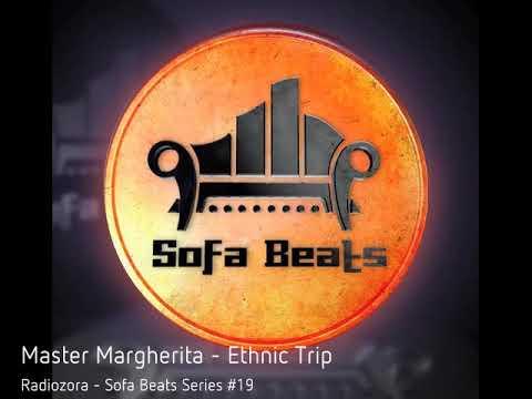 Master Margherita - Ethnic Trip - Radiozora - Sofa Beats Series #19
