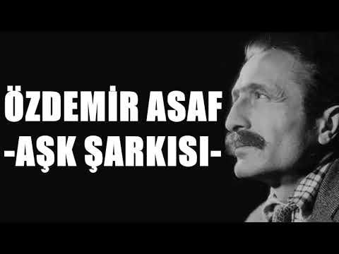 Aşk Şarkısı Şiiri - Özdemir Asaf