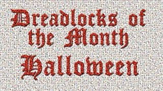 HALLOWEEN SPECIAL - DREADLOCKS OF THE MONTH - OCTOBER!