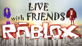 Roblox LIVE STREAM PARTY with friends by GameGirls