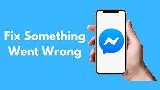 Fix Sorry Something Went Wrong.Please Try Again Error In Facebook Messenger-Android [UPDATED 2018]