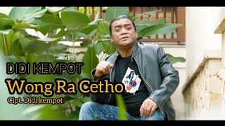 Didi Kempot - Wong Ra Cetho [ OFFICIAL ]