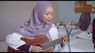 Si Kasih - abam bocey (cover)