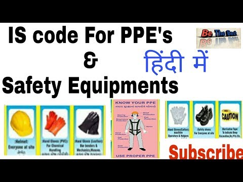 What Is '' IS Code For PPE's & Safety Equipments | Be The Best | Latest Post 2019