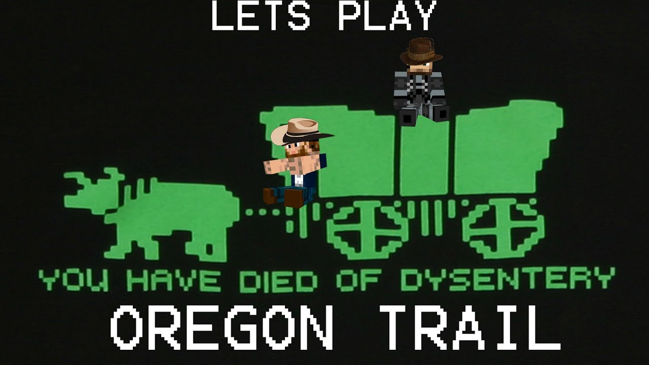 let s play oregon trail episode 1 youtube