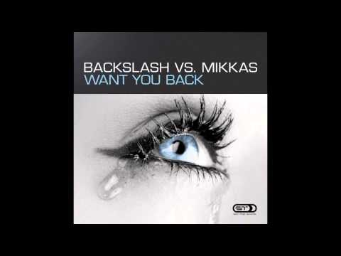 Backslash vs. Mikkas - Want You Back (Original Mix) [Mikkas Classic]