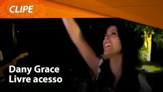 Dany Grace - Livre Acesso [ CLIPE OFICIAL ]