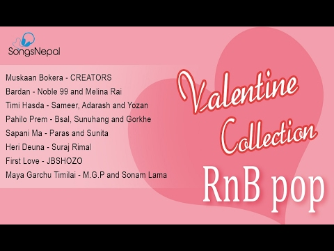 new-nepali-r&b-pop-valentine-songs-collection-2017---valentine-music-video---love-songs-2017