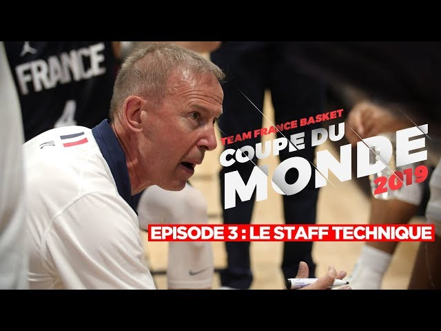 [WEB SERIE] COUPE DU MONDE 2019 | Episode 3 : Le staff technique