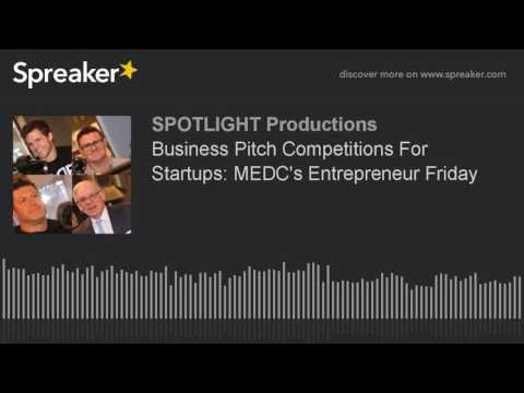 Business Pitch Competitions For Startups: MEDC's Entrepreneur Friday