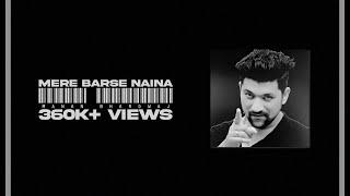 Mere Barse Naina - Manan Bhardwaj Mp3 Song Download