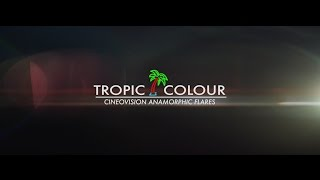 Tropic Colour - 4k CINEOVISION Anamorphic Flares