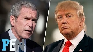George W. Bush On Trump: 'I Don't Like The Racism & I Don't Like The Name Calling' | PEN | TIME