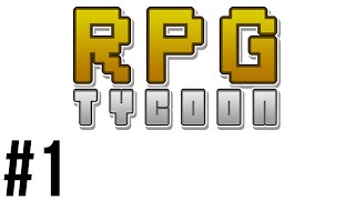 [1] RPG Tycoon Gameplay (No Commentary)