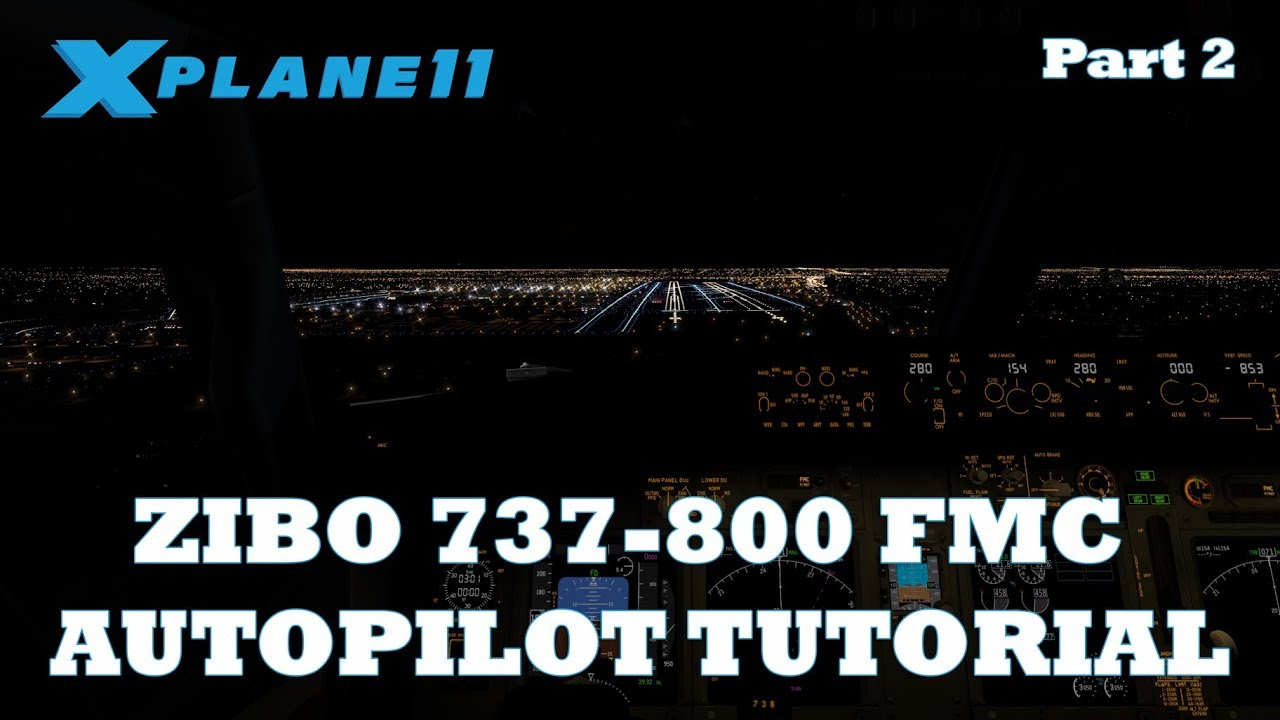 X-Plane 11 | Zibo 737-800 Fmc / Autopilot Tutorial Part 2  Micah Messer  31:23 HD