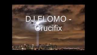 DJ FLOMO - Crucifix
