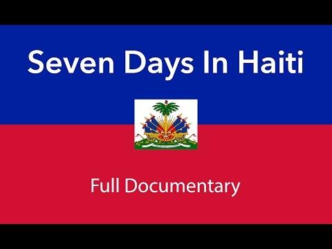 Seven Days in Haiti (Full Documentary)