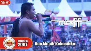 "Asyiknya ""NAFF"" .. Bawain Lagu ""KAU MASIH KEKASIHKU"" (LIVE KONSER MAKASSAR 14 APRIL 2007)"