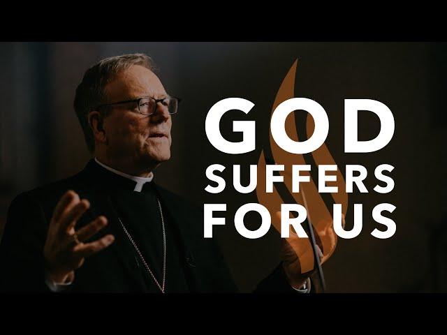 God Suffers for Us — Bishop Barron's Sunday Sermon