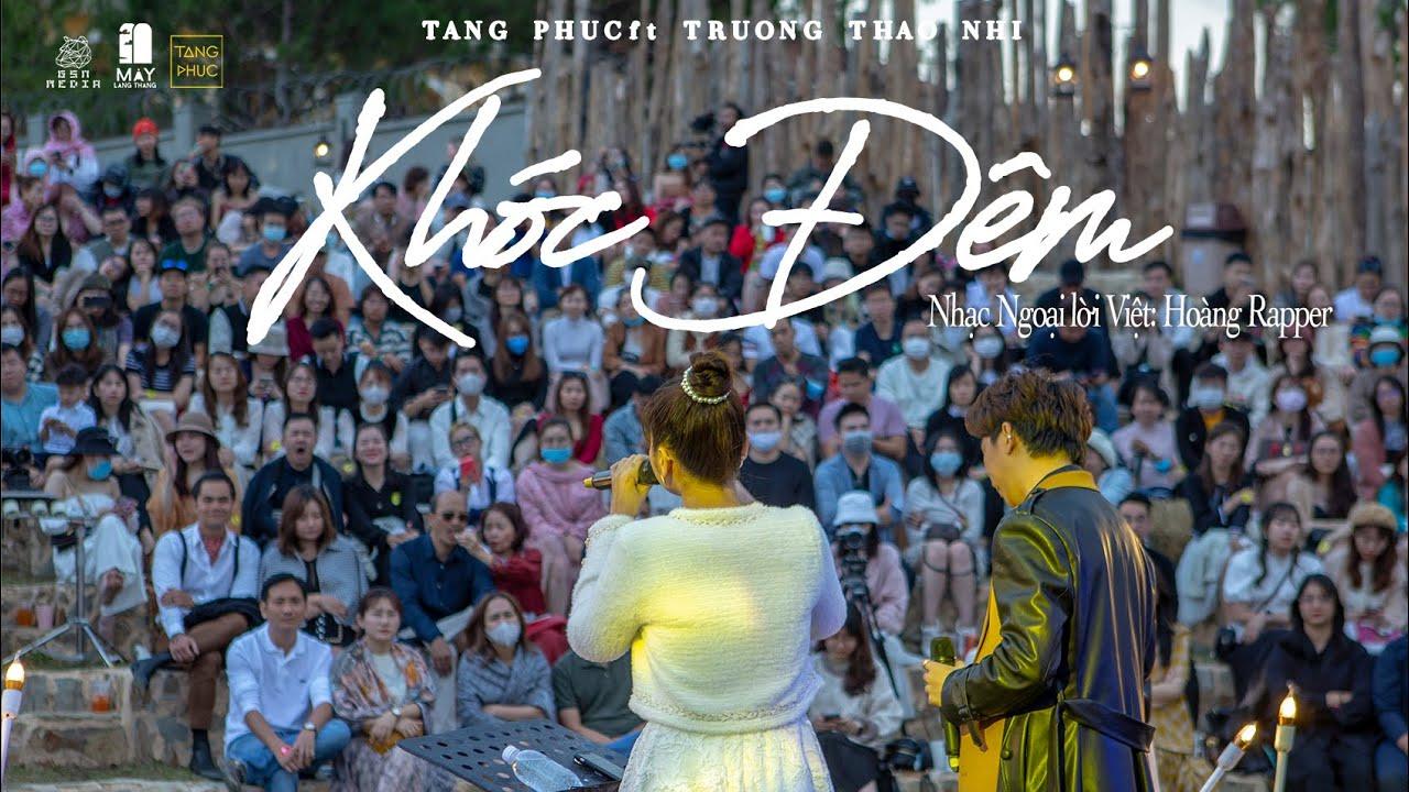 TĂNG PHÚC ft TRƯƠNG THẢO NHI| KHÓC ĐÊM (Lời Việt: HOÀNG RAPPER) | Mây In The Nest 28.3.2021
