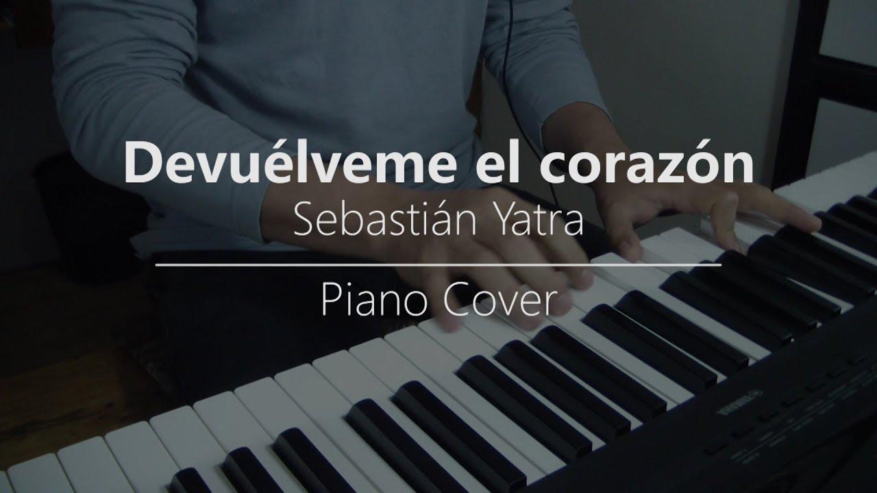 Devuelveme el corazon - Sebastian Yatra / Cover piano