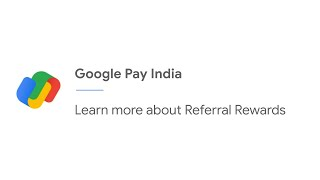 Learn more about Referral Rewards | Google Pay