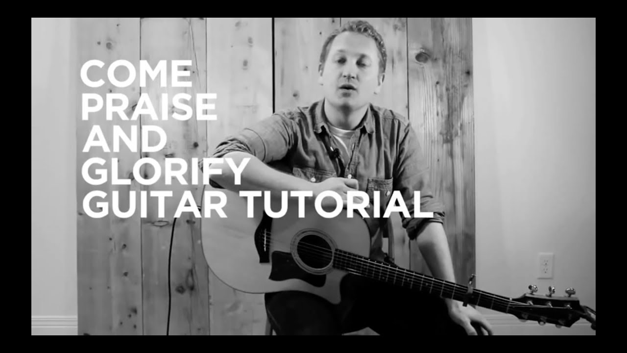 Come Praise and Glorify - Sovereign Grace Music
