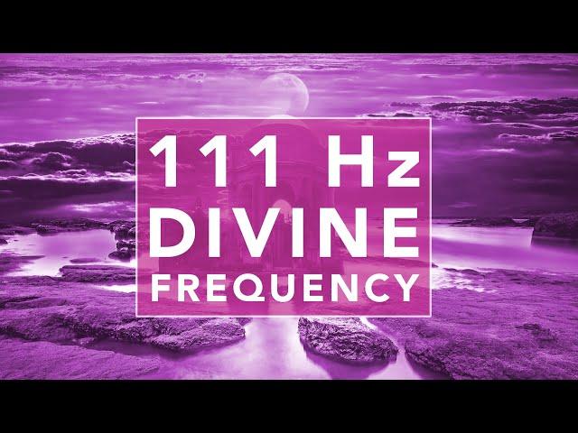 111 hz Healing Music Divine Frequency [Switch off Prefrontal Cortex]