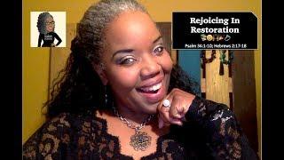 📚😃🙌🏾🎉 Sunday School Lesson Highlight:  Rejoicing in Restoration   May 27, 2018