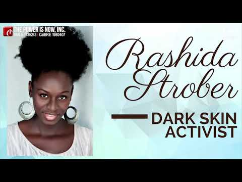 "Interview with Rashida Strober, inventor of a concept called ""Dark Skin Activism!"""