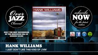 Watch Hank Williams I Just Dont Like This Kind Of Livin video