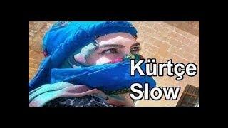 Kürtçe karışık slow şarkılar ~ 1saat 57 dakika