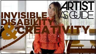 Invisible Disability & Creativity (5 Lessons I've Learned) | Artist As Guide