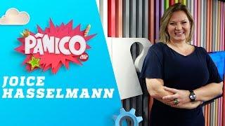 Joice Hasselmann - Pânico - 11/02/19