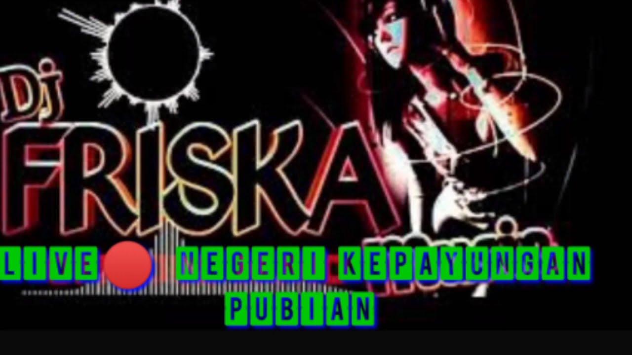 Friska Musik terbaru LIVE 🔴 NEGERI KEPAYUNGAN PUBIAN LAMPUNG TENGAH Bung Enggal punya hajad