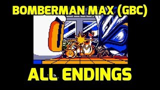 Bomberman Max (GBC) - All Endings For Both Versions