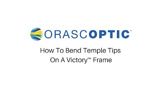 How To Bend Temple Tips On A Victory™ Frame