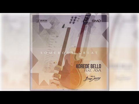 Korede Bello Ft. Asa - Somebody Great