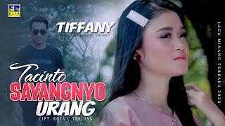 TIFFANY | TACINTO SAYANGNYO URANG [Official Music Video] Lagu Minang Terbaru 2020